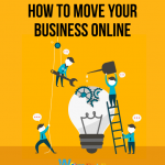 How to Move Your Business Online: A Complete Guide