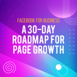 Facebook for Business: A 30-Day Roadmap for Page Growth
